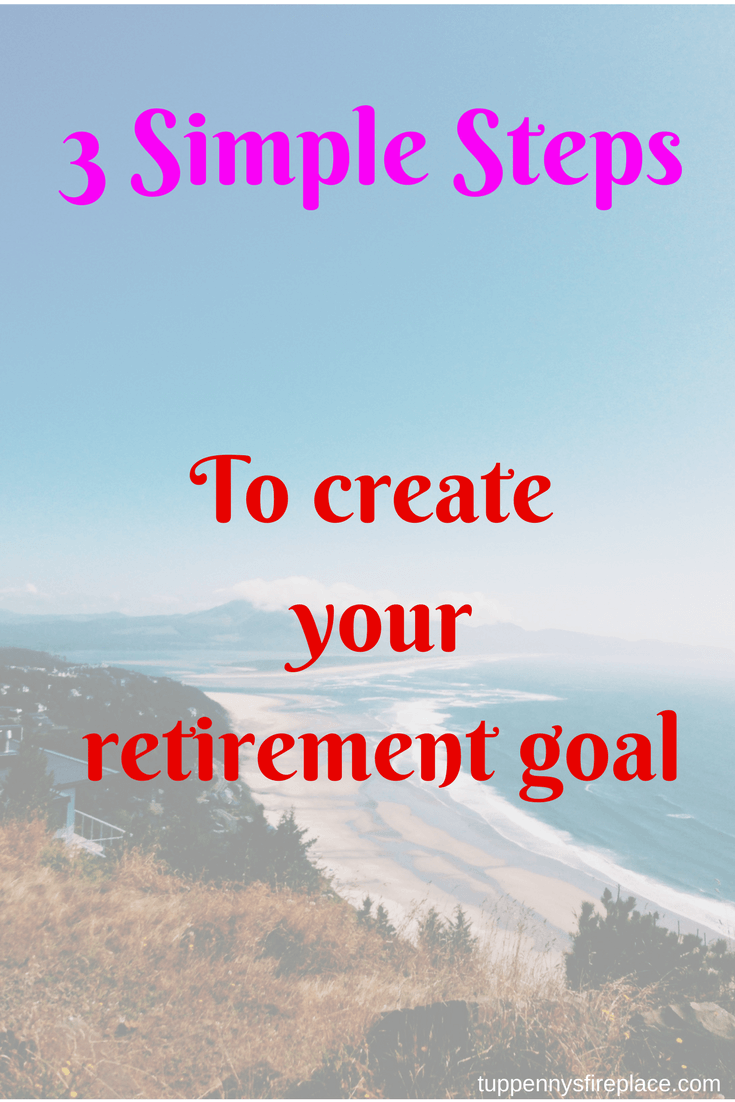 3 Simple Steps to create your retirement goal