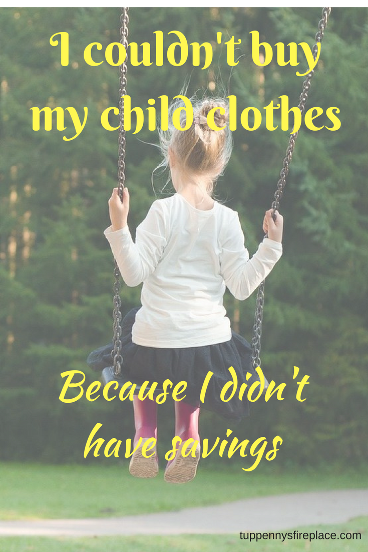 I didn't have savings and couldn't buy my child clothes. Save money and have a budget to organise your personal finances. #savemoney #budgettips #budget #personalfinances #finances #frugal #frugallivings