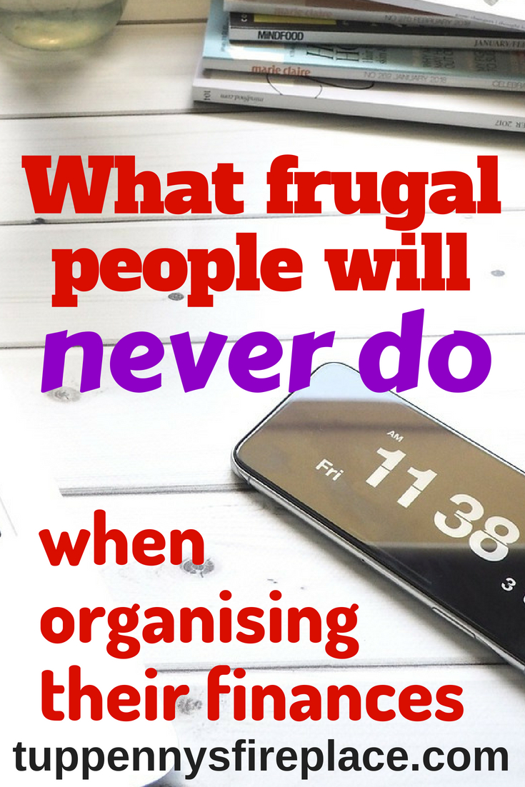 15 simple tips fabulously frugal people will never do when organizing their finances. Read these finance tips to help you with your budgeting and saving money and find out what you can do to organize your finances. #budget #savemoney #personalfinance #finances #savingmoney #savings #budgets