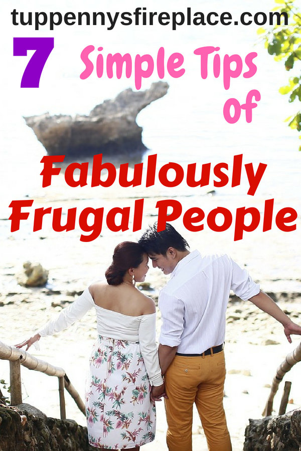 7 simple tips of frugal people to help you live a fabulous life. Learn the tips, tricks and hacks that frugal people use to live a frugal life. Frugal people save money but still enjoy their frugal lifestyle. #frugal #savemoney #savingmoney #frugaltips