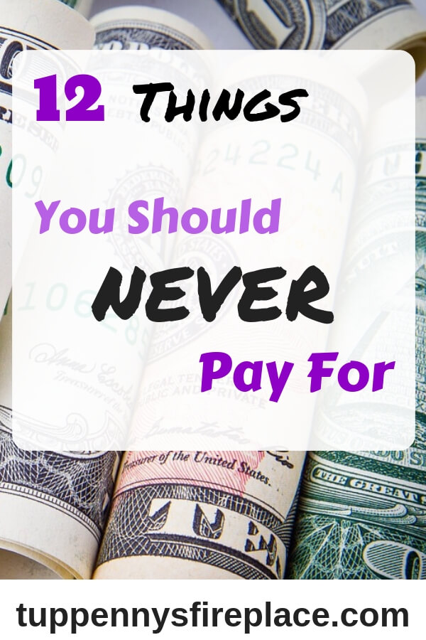 12 things never pay for
