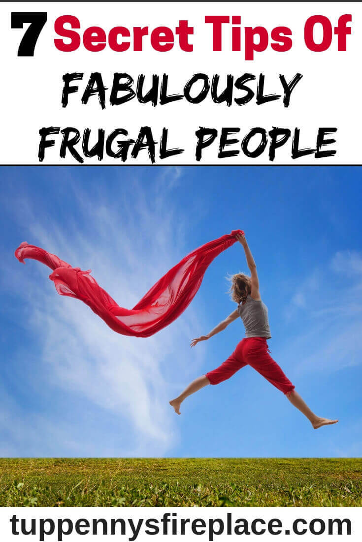 I love these frugal living tips! Fabulously frugal people live frugally by embracing and loving the frugal lifestyle. A simple life of finding ways to save money and manage my money with these easy frugal tips. #frugallivingtips #frugalliving #frugal #moneysavingideas #moneysavingtips #savemoney #savingmoney