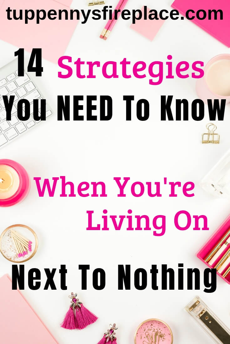 These strategies are just perfect to help me through the next month. When you're broke and have no money you need money saving tips to budget and live on next to nothing. #livecheaply #cheapliving #livingonnexttonothing #moneysavingideas #moneysavingtips #budgeting