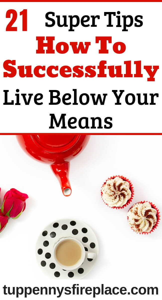How to successfully live within your means and love it. Simple ideas and great tips on living with less. Save money, budget and love frugal living. #livingwithless #livingwthinyourmeans #frugalliving