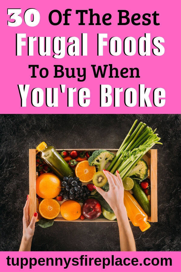 When you're broke you need to get frugal with your groceries. The best cheap food to buy when broke. Eat healthily, save money with these frugal foods. #frugalfoods #frugalrecipes #frugallivingtips #frugalliving
