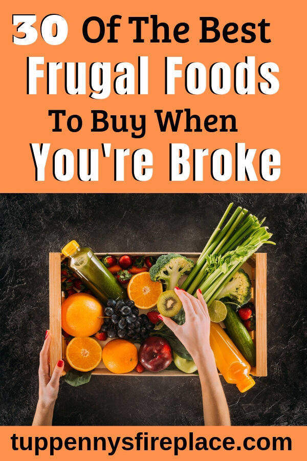 When you're broke you need to get frugal with your groceries. The best cheap foods to buy when broke. Eat healthily, save money with these frugal foods. #frugalfoods #frugalrecipes #frugallivingtips #frugalliving
