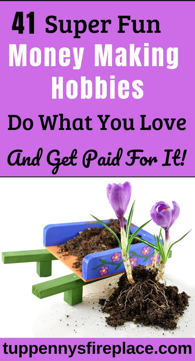 I love this fantastic list of 41 ideas for money making hobbies. Earn extra cash with hobbies that make money. Hobbies for stay at home Mom's. Online jobs or use your homemade skills. #makemoneyideas #moneymakinghobbies