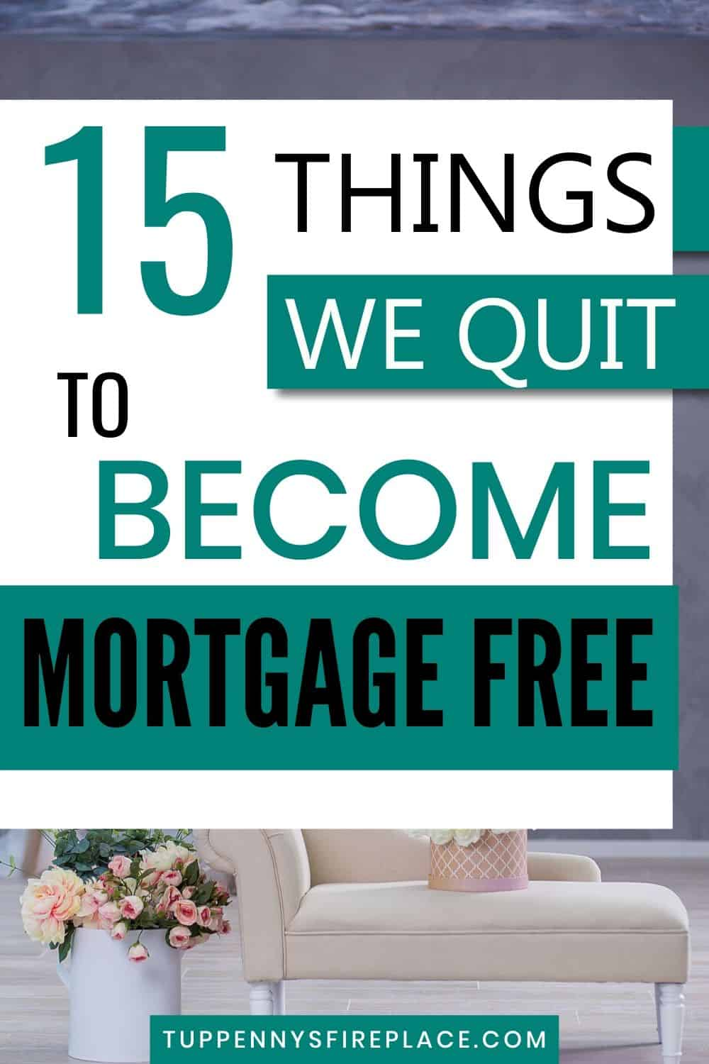 15 Things We Gladly Gave Up To Become Mortgage Free Tuppennys Fireplace